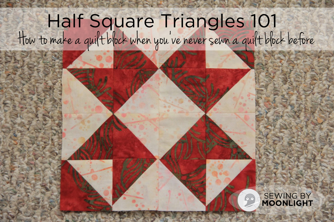 Sewing by Moonlight | Half Square Triangles 101 : half square triangle quilt layouts - Adamdwight.com